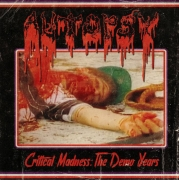 AUTOPSY - CD - Critical Madness - The Demo Years