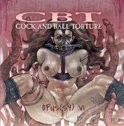 COCK AND BALL TORTURE - CD - Opus(sy) VI (Releasedate: 1st march 2021)