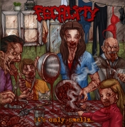 FECALITY - CD -  It's Only Smellz...