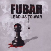 "FUBAR - 12"" LP - Lead us to War"