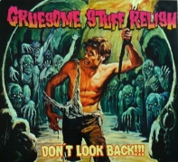GRUESOME STUFF RELISH - Digipak CD - Don't Look Back!!!