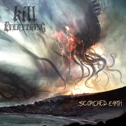 KILL EVERYTHING - CD - Scorched Earth