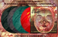 "LAST DAYS OF HUMANITY - 12"" LP- In Advanced Haemorrhaging Conditions (Randomly Colored Vinyl (all LP colors are different and uniate) Vinyl)"