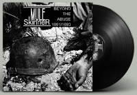MULE SKINNER - 12'' LP -  Beyond The Abuse 1991-93