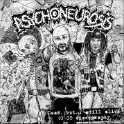 PSYCHONEUROSIS - CD - Dead But Not Forgotten - 93-00 Discography