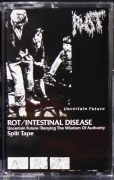 ROT / INTESTINAL DISEASE - split Tape MC -  Denying The Wisdom Of Authority / Uncertain