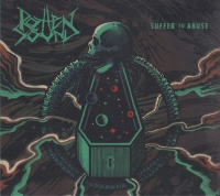 ROTTEN SOUND - Digipak MCD - Suffer To Abuse