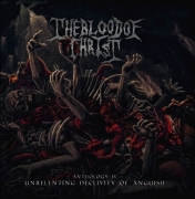 THE BLOOD OF CHRIST - CD - Anthology IV Unrelenting Declivity of Anguish
