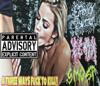 V/A: 3 WAYS FUCK TO KILL! - 3x CDr Box - with Embryo Bulldozer, KLIMAXXX, S.M.O.S.P