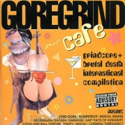 V/A: GOREGRIND CAFE - Vol 1