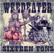 WEEDEATER -CD- Sixteen Tons