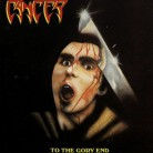 CANCER -CD- To The Gory End