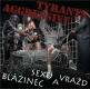 AGGRESSIVE TYRANTS - CD - Blázinec sexu a vražd