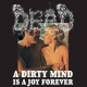 DEAD - CD - A Dirty Mind Is A Joy Forever