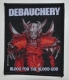 DEBAUCHERY - Blood for the Blood God - woven Patch