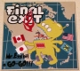 FINAL EXIT - Digipak MCD - Mr. Exshit A Go-Go!!!